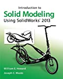 Introduction to Solid Modeling Using SolidWorks® 2013