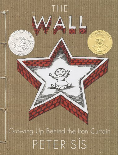 The Wall: Growing Up Behind The Iron Curtain (Caldecott Honor Book) By ...