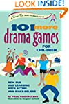 101 More Drama Games for Children: Ne...
