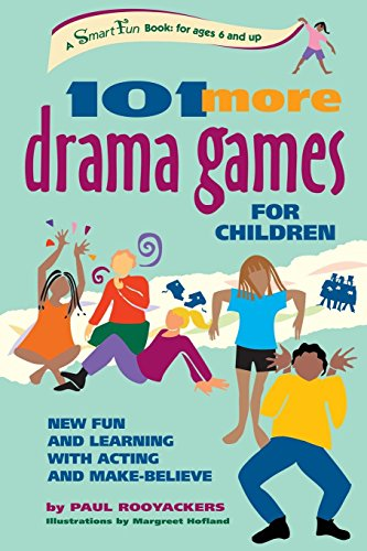 101-more-drama-games-for-children-new-fun-and-learning-with-acting-and-make-believe-smartfun-activit