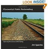 Minimalist Model Railroading: Capturing the Essence of Railroading
