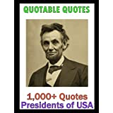 Quotable Quotes: Presidents of USA Vol 2 ~ Change Your Life...