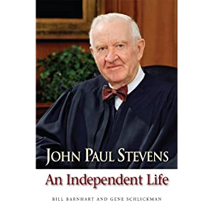 John Paul Stevens: An Independent Life: Amazon.co.uk: Bill ...