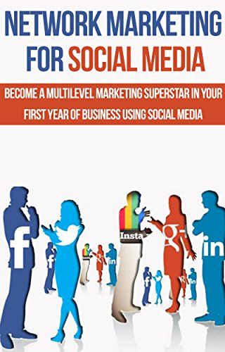Network Marketing Multilevel FREE Bonus Book MLM For Facebook Be A Superstar In Your First Year