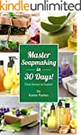 Soap Making: Master Soapmaking In 30...