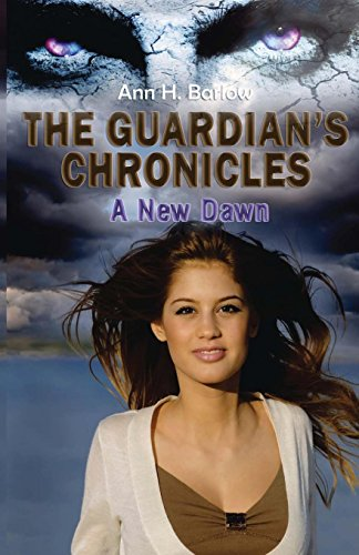 Book: The Guardian's Chronicles - A New Dawn by Ann H Barlow