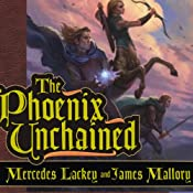 The Phoenix Unchained: Book One of The Enduring Flame | Mercedes Lackey, James Mallory