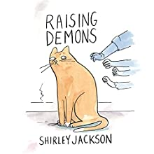 Raising Demons (       UNABRIDGED) by Shirley Jackson Narrated by Lesa Lockford