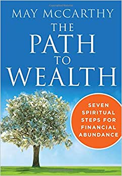 The Path To Wealth: Seven Spiritual Steps For Financial Abundance