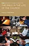 img - for The Bible in the Life of the Church: Canterbury Studies in Anglicanism book / textbook / text book