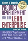 img - for Product Development for the Lean Enterprise: Why Toyota's System Is Four Times More Productive and How You Can Implement It by Michael N. Kennedy (2008-01-01) book / textbook / text book