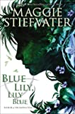 Blue Lily, Lily Blue (The Raven Cycle)