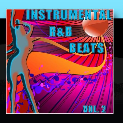Instrumental R&B Beats Vol. 2 - Instrumental Versions Of The Greatest R&B Hits