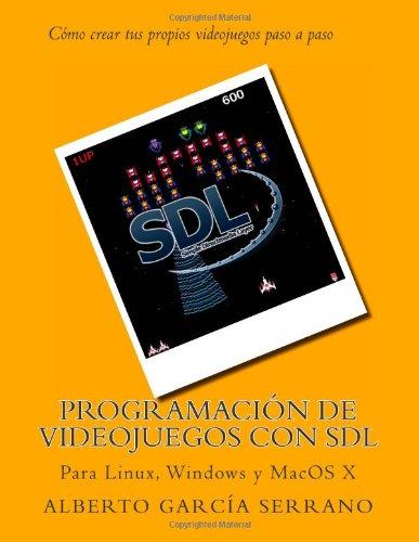 Programacion de videojuegos con SDL: Para Linux, Windows y MacOS X