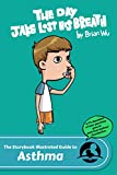 img - for The Storybook Illustrated Guide to Asthma: The Day Jake Lost His Breath (SiGuides) book / textbook / text book