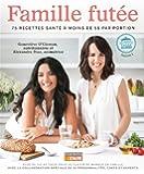 Famille futée: 75 recettes santé à moins de 5$ par portion