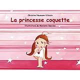 La princesse coquette [ Cartonné ]