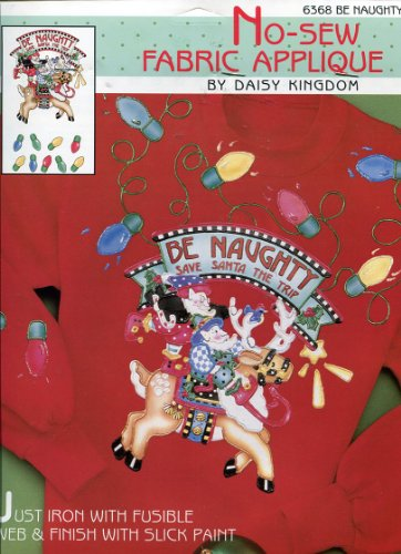 Daisy Kingdom No-Sew Fabric Applique #6368 ~ Be Naughty
