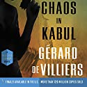 Chaos in Kabul: A Malko Linge Novel (       UNABRIDGED) by Gérard de Villiers Narrated by Nicholas Guy Smith