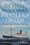 Fiddler's Green: The Great Squandering, 1921 - 2012 (A History of the British Merchant Navy Book 5)