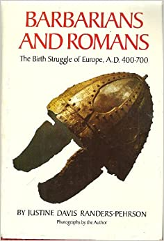 Barbarians and Romans: The Birth Struggle of Europe, A.D.400-700