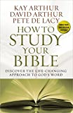 img - for How to Study Your Bible: Discover the Life-Changing Approach to God's Word book / textbook / text book