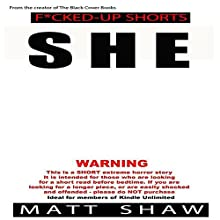 She: An Extremely Twisted Short Story Audiobook by Matt Shaw Narrated by Julian Seager