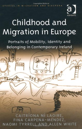 Childhood and Migration in Europe (Studies in Migration and Diaspora)