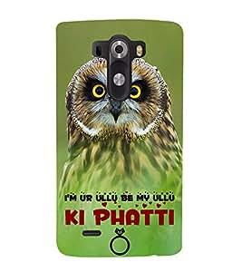 I am Your Ullu Ki Phatti 3D Hard Polycarbonate Designer Back Case Cover for LG G3 :: LG G3 D855