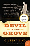 img - for Devil in the Grove: Thurgood Marshall, the Groveland Boys, and the Dawn of a New America book / textbook / text book