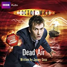 Doctor Who: Dead Air Audiobook by James Goss Narrated by David Tennant