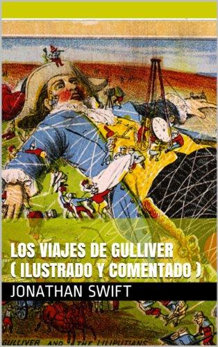 Jonathan Swift - LOS VIAJES DE GULLIVER ( ILUSTRADO Y COMENTADO) (Spanish Edition)