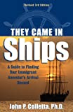 img - for They Came in Ships: Finding Your Immigrant Ancestor's Arrival Record (3rd Edition) book / textbook / text book