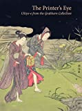 img - for The Printer's Eye: Ukiyo-e from the Grabhorn Collection book / textbook / text book