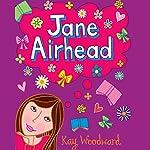 Jane Airhead | Kay Woodward