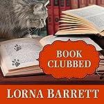 Book Clubbed: A Booktown Mystery, Book 8 | Lorna Barrett