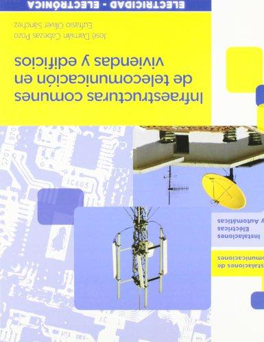 Infraestructuras comunes de telecomunicación en viviendas y edificios (Electricidad Electronica)