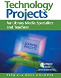 img - for Technology Projects for Library Media Specialists and Teachers by Conover Patricia (2006-11-01) Paperback book / textbook / text book