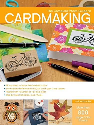 The Complete Photo Guide to Cardmaking: More than 800 Large Color Photos (Die Making compare prices)