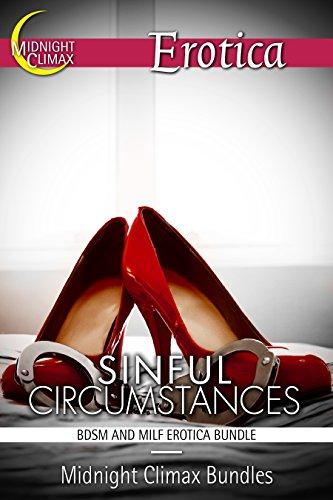 Midnight Climax Bundles - Sinful Circumstances (BDSM and MILF Erotica Bundle) (Sexy Billionaires and Erotic BDSM Bundles Book 2)