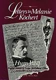 Hugo Wolf: Letters to Melanie Köchert