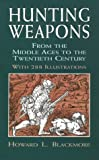 img - for Hunting Weapons from the Middle Ages to the Twentieth Century: With 288 Illustrations book / textbook / text book