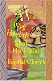 img - for Why Beulah Shot Her Pistol Inside The Baptist Church book / textbook / text book