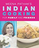 img - for Meena Pathak's Indian Cooking for Family and Friends. ISBN: 1552855481 / 1-55285-548-1 book / textbook / text book
