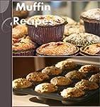 Muffin Recipes: The Massive Muffin Co...