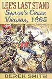 Lee's Last Stand: Sailor's Creek, Virginia, 1865