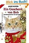 Ein Geschenk von Bob: Ein Winterm�rch...
