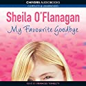 My Favourite Goodbye (       UNABRIDGED) by Sheila O'Flanagan Narrated by Frances Tomelty