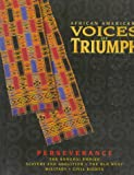 img - for African Americans ~ Voices of Triumph ~ Perseverance ~ Songhai Empire * Slavery & Abolition * Surge Westward * Soldiers in the Shadows * Advocates for Change book / textbook / text book