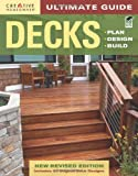 Ultimate Guide: Decks, 4th edition: Plan, Design, Build (Home Improvement)